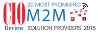 20 Most Promising M2M Solution Providers - 2015